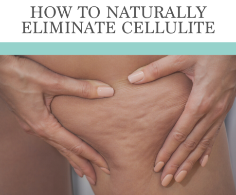 How to Naturally Eliminate Cellulite