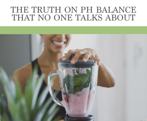 The Truth on PH Balance That No One Talks About