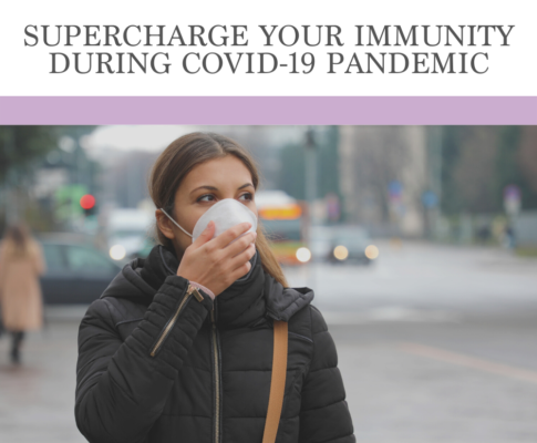 Supercharge Your Immunity During COVID-19 Pandemic