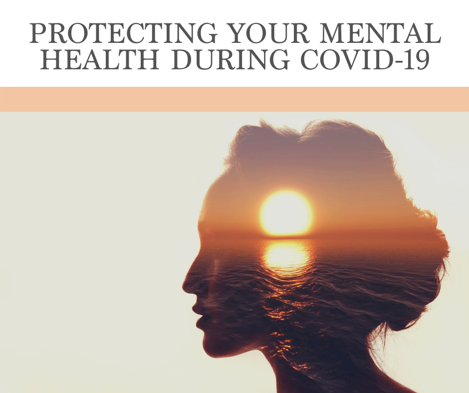 How To Protect Your Mental Health During COVID-19