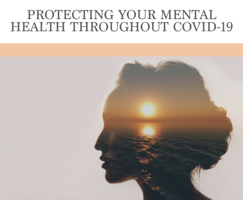 Protecting Your Mental Health Throughout COVID-19