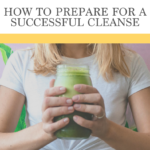How to Prepare for a Successful Cleanse